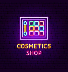 cosmetics shop neon label vector image