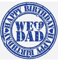 Happy birthday We love Dad stamp vector image