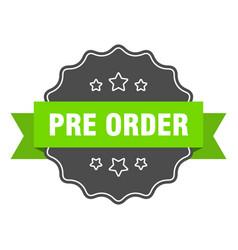 Pre order isolated seal pre order green label pre vector