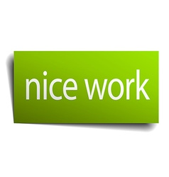 nice work square paper sign isolated on white vector image vector image