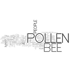 Bee pollen a medical miracle text word cloud vector