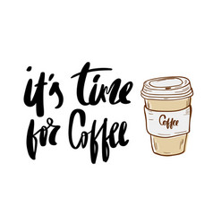 It is coffee time lettering design for menuposter vector
