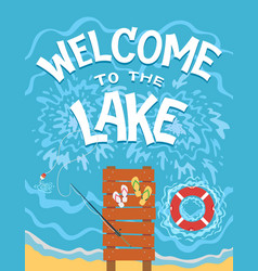 Welcome to lake typography vector