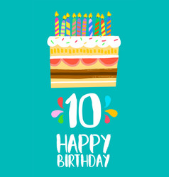 happy birthday cake card for 10 ten year party vector image