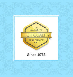 brand since 1978 high quality exclusive best label vector image