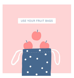 use your fruit bag zero waste lifestyle vector image