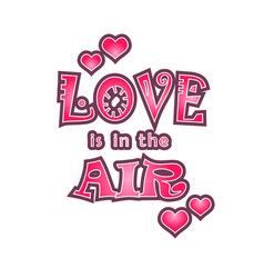 lettering of love is in the air vector image