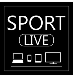 Sport live on all mobile devices - laptop smart vector