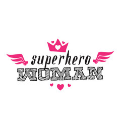 superhero woman print for t-shirt with lettering vector image