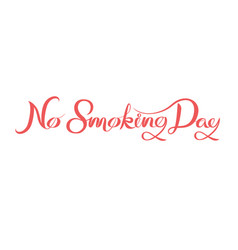 World no tobacco day hand drown calligraphy vector