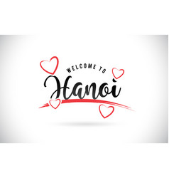 Hanoi welcome to word text with handwritten font vector