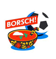 russian traditional soup borsch beetroot borscht vector image