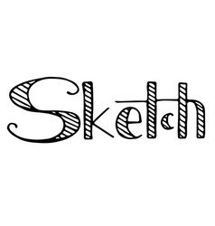 Sketch hand drawn phrase freehand drawn modern vector
