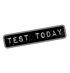 Test today rubber stamp vector