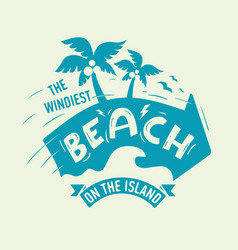 the windiest beach on the island artistic design vector image vector image