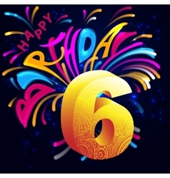 Fireworks Happy Birthday with a gold number 6 vector image
