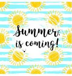 lettering summer is coming hand drawn sun vector image