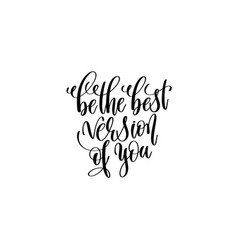 Be the best version of you - hand written vector