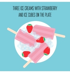 Ice creams popsicles with strawberry and ice cubes vector image