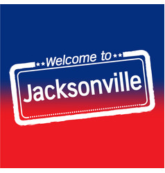 Welcome to jacksonville city design vector