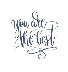 you are best - hand lettering romantic quote vector image