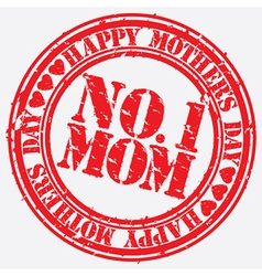 Happy mothers day number 1 mom grunge stamp vector image vector image