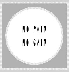 no pain no gain hand drawn lettering vector image