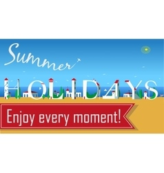 Summer Holidays Enjoy every moment vector image