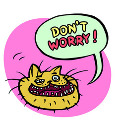 dont worry cartoon cat head vector image