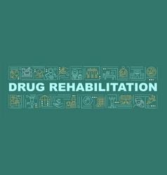 Drug rehabilitation word concepts banner vector