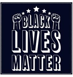 Black lives matter saying typography t shirt vector