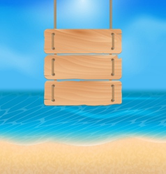 Blank wooden sign on beach natural seascape vector image