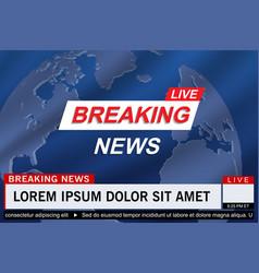 Breaking news live vector