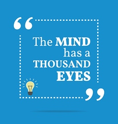 Inspirational motivational quote The mind has a vector
