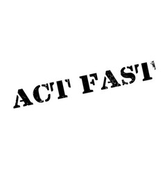 act fast rubber stamp vector image