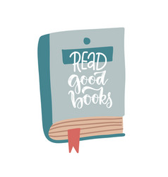 read good books - hand written lettering quote vector image
