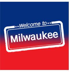 Welcome to milwaukee city design vector