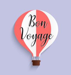 hot air balloon bon voyage calligraphy text flat vector image