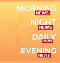 mass media morning night daily and evening news vector image vector image
