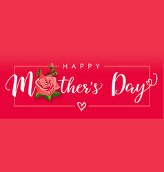 happy mothers day rose calligraphy red banner vector image