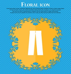 Pants icon sign Floral flat design on a blue vector image