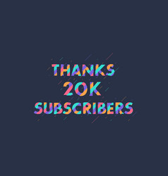 Thanks 20k subscribers 20000 subscribers vector