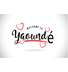 yaound welcome to word text with handwritten font vector image