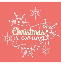 Christmas is coming card with snowflake ornament vector image