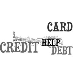 Before you go for credit card debt help text word vector