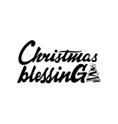 christmas blessings lettering and calligraphy vector image