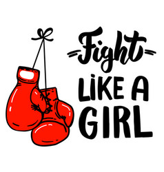 Fight like a girl lettering phrase with boxing vector