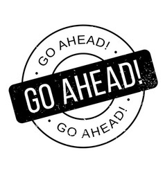 Go ahead rubber stamp vector