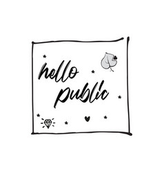 Hello public card lettering typography design vector