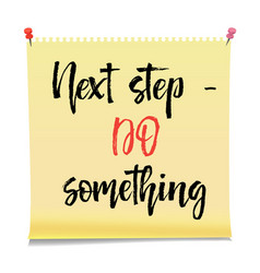 next step do something note paper with motivation vector image